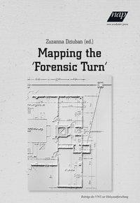 Mapping the 'Forensic Turn': Engagements with Materialities of Mass Death in Holocaust Studies and Beyond