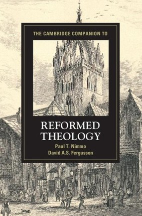 Cambridge Companion to Reformed Theology