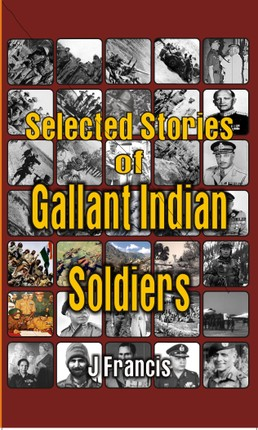 Selected Stories of Gallant Indian Soldiers