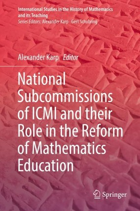 National Subcommissions of ICMI and their Role in the Reform of Mathematics Education