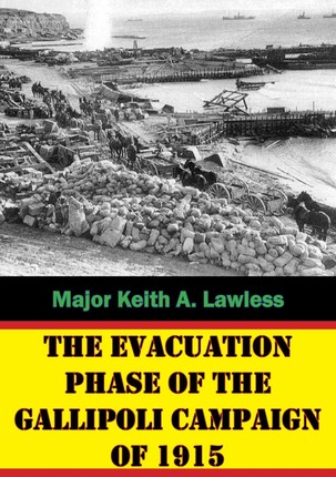 Evacuation Phase Of The Gallipoli Campaign Of 1915