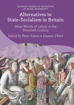 Alternatives to State-Socialism in Twentieth Century Britain