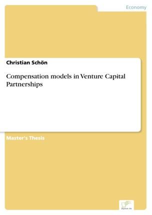 Compensation models in Venture Capital Partnerships