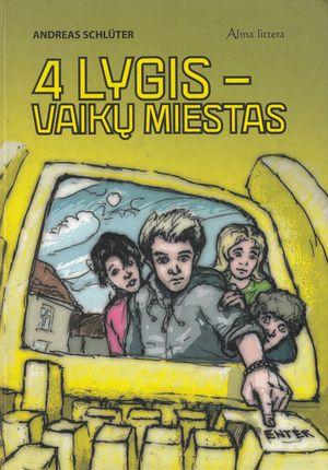 4 lygis - vaikų miestas