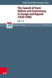 The Council of Trent: Reform and Controversy in Europe and Beyond (1545-1700). Volumes 1-3