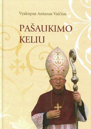 Vyskupas Antanas Vaičius. Pašaukimo keliu