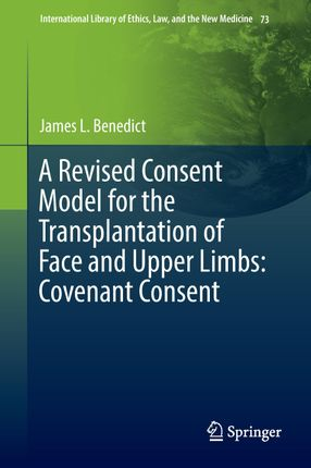A Revised Consent Model for the Transplantation of Face and Upper Limbs: Covenant Consent