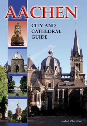 Aachen - City and Cathedral Guide
