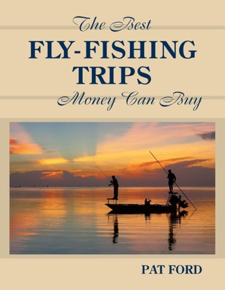 Best Fly-Fishing Trips Money Can Buy