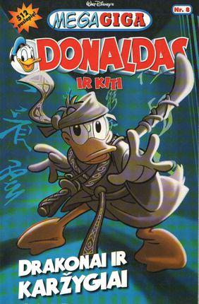 Mega Giga. Donaldas ir kiti. Drakonai ir karžygiai