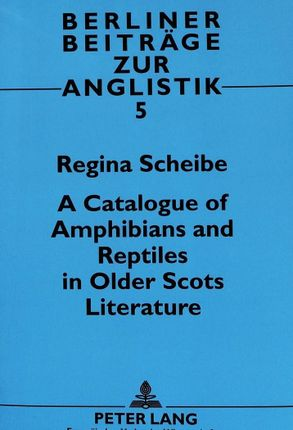 A Catalogue of Amphibians and Reptiles in Older Scots Literature