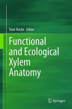 Functional and Ecological Xylem Anatomy