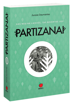 Partizanai. Lietuvos partizano liudijimas šių dienų Lietuvos patriotui + juostelė DOVANŲ