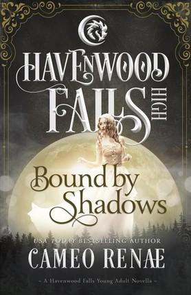 Bound by Shadows: A Havenwood Falls High Novella