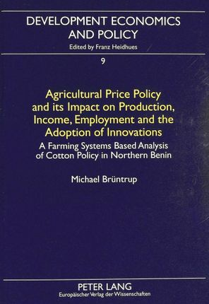 Agricultural Price Policy and its Impact on Production, Income, Employment and the Adoption of Innovations