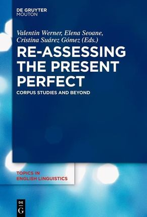 Re-assessing the Present Perfect