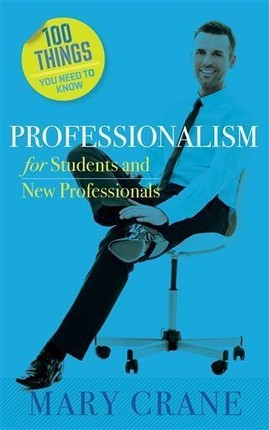 100 Things You Need to Know: Professionalism