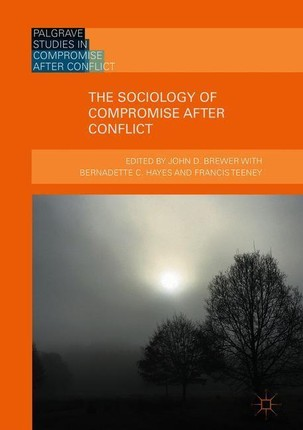 The Sociology of Compromise after Conflict