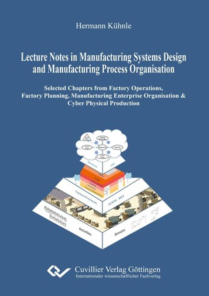Lecture Notes in Manufacturing Systems Design and Manufacturing Process Organisation