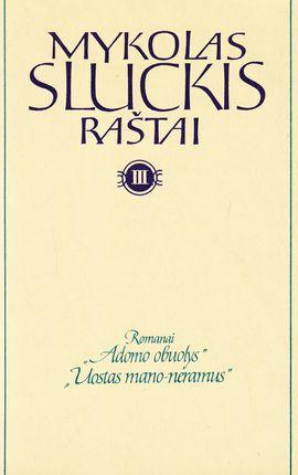 Mykolas Sluckis. Raštai III