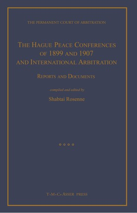 The Hague Peace Conferences of 1899 and 1907 and International Arbitration:Reports and Documents