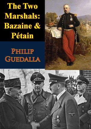 Two Marshals: Bazaine & Petain