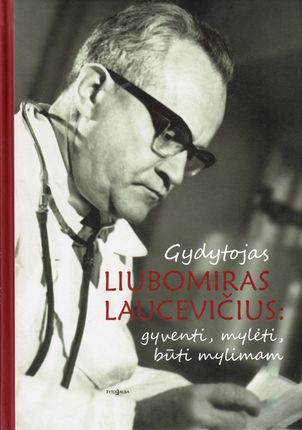 Gydytojas Liubomiras Laucevičius
