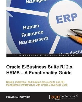 Oracle E-Business Suite R12.x HRMS - A Functionality Guide