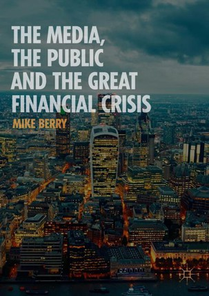 The Media, the Public and the Great Financial Crisis