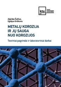 Metalų korozija ir jų sauga nuo korozijos. Teoriniai pagrindai ir laboratoriniai darbai