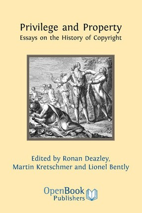 Privilege and Property. Essays on the History of Copyright