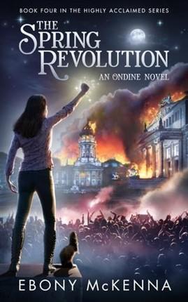 Spring Revolution (Ondine Book #4)