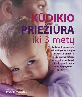 Kūdikio priežiūra iki 3 metų