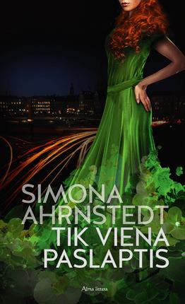 TIK VIENA PASLAPTIS: romanas apie stiprias moteris, tikrąją aistrą ir paslaptis, kurias daugelis mūsų nutyli