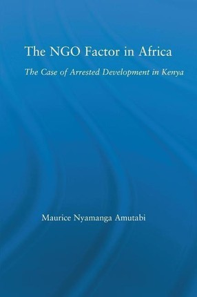 The Ngo Factor in Africa: The Case of Arrested Development in Kenya