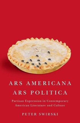 ARS Americana, ARS Politica: Partisan Expression in Contemporary American Literature and Culture