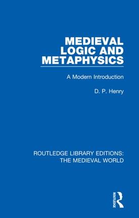 Medieval Logic and Metaphysics