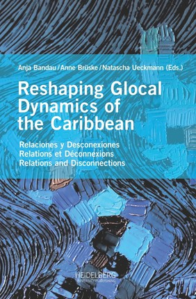 Reshaping Glocal Dynamics of the Caribbean