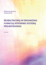 Reabilitacinių ir organizmo funkcijų atstatymo sistemų projektavimas