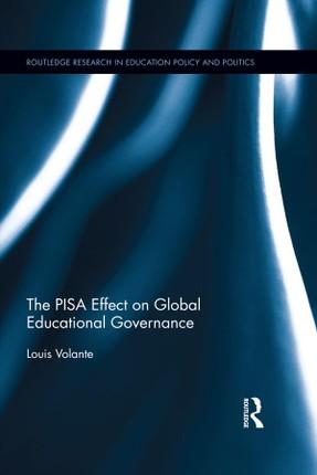 The PISA Effect on Global Educational Governance
