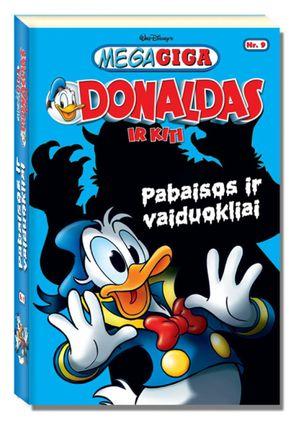 Mega Giga. Donaldas ir kiti. Pabaisos ir vaiduokliai