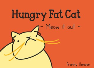 Hungry Fat Cat