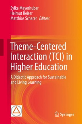Theme-Centered Interaction (TCI) in Higher Education