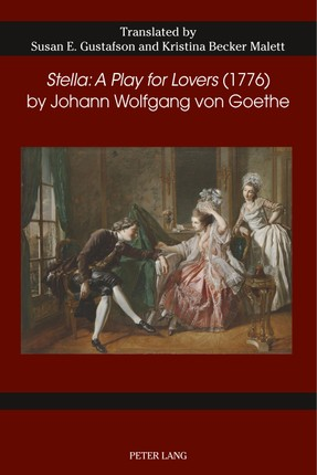 «Stella: A Play for Lovers» (1776) by Johann Wolfgang von Goethe