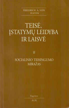 Teisė, įstatymų leidyba ir laisvė II. Socialinio teisingumo miražas