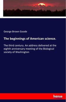 The beginnings of American science.