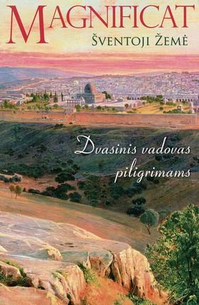 Magnificat Šventoji Žemė: dvasinis vadovas piligrimams