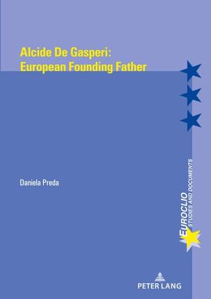 Alcide de Gasperi's Europe
