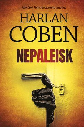 NEPALEISK: su neprilygstama įtampa ir emocine įžvalga atskleidžiamos rūpestingai slepiamos mirtinos paslaptys