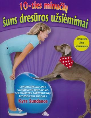 10-ties minučių šuns dresūros užsiėmimai: užimtam šuns šeimininkui